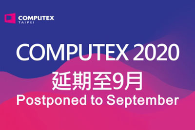 2020 COMPUTEX TAIPEI Postponed to September